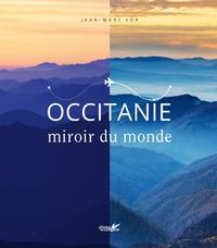 Jean-marc Sor - Occitanie, miroir du monde.