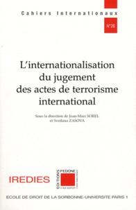 Jean-Marc Sorel et Svetlana Zasova - L'internationalisation du jugement des actes de terrorisme international.