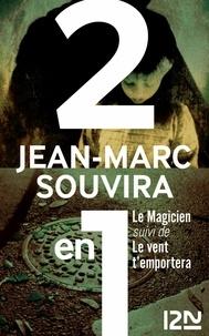 Jean-Marc Souvira - Le magicien suivi Le vent t'emportera.