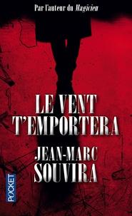 Jean-Marc Souvira - Le vent t'emportera.