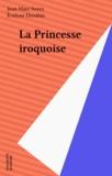 Jean-Marc Soyez - La princesse iroquoise.