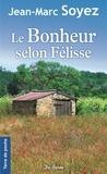 Jean-Marc Soyez - Le bonheur selon Félisse.