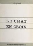 Jean-Marc Soyez - Le chat en croix.