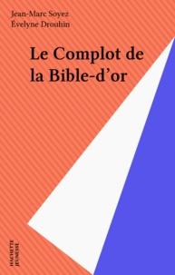 Jean-Marc Soyez - Le Complot de la Bible d'Or.