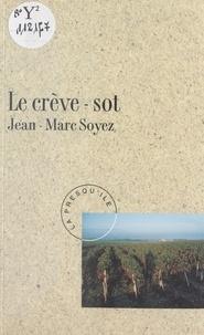 Jean-Marc Soyez - Le crève-sot.