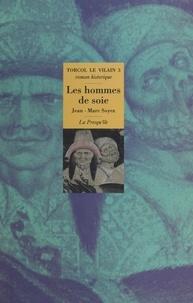 Jean-Marc Soyez - Torcol le Vilain N°  3 : Les hommes de soie - Roman historique.