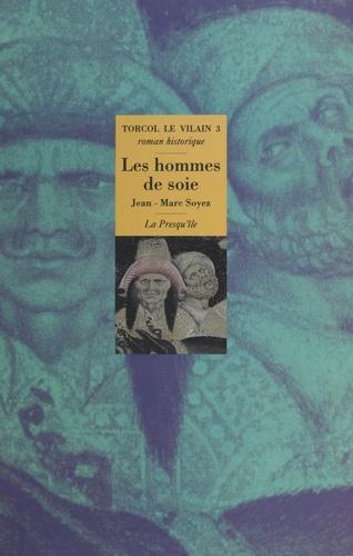 Torcol le Vilain N°  3 Les hommes de soie. Roman historique
