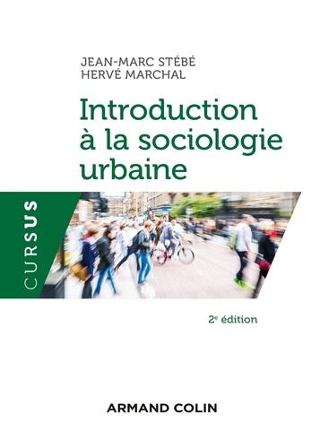 Jean-Marc Stébé et Hervé Marchal - Introduction à la sociologie urbaine - 2e éd..