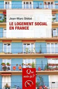Jean-Marc Stébé - Le logement social en France (1789 à nos jours).