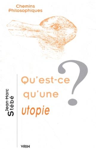 Jean-Marc Stébé - Qu'est-ce qu'une utopie ?.