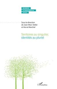 Jean-Marc Stébé et Hervé Marchal - Territoires au singulier, identités au pluriel.