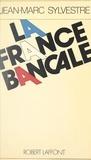 Jean-Marc Sylvestre - La France bancale.