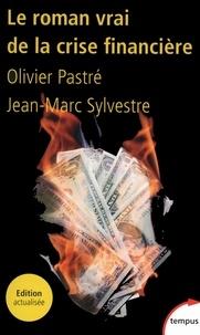 Jean-Marc Sylvestre et Olivier Pastré - Tempus  : Le roman vrai de la crise financière.