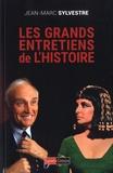 Jean-Marc Sylvestre - Les grands entretiens de l'histoire.