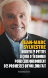Jean-Marc Sylvestre - Petites leçons d'économie pour ceux qui doutent des promesses qu'on leur fait.