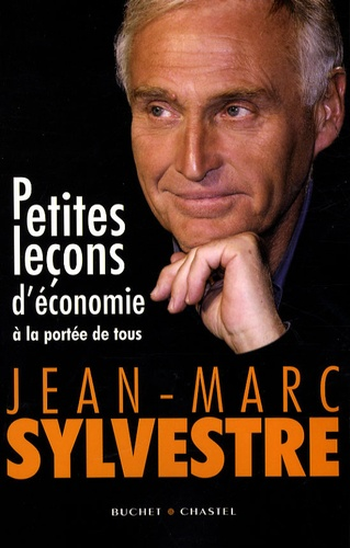 Jean-Marc Sylvestre - Petites leçons d'économie - A la portée de tous.
