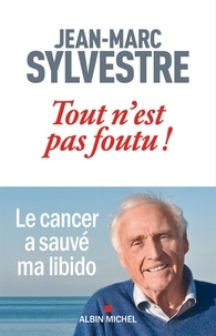Jean-Marc Sylvestre - Tout n'est pas foutu !.