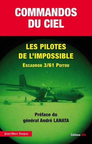 Jean-Marc Tanguy - Commandos du ciel - Les pilotes de l'impossible.