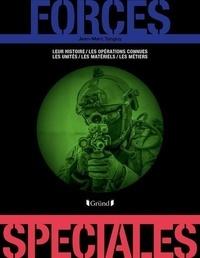 Jean-Marc Tanguy - Forces spéciales - Leur histoire, les opérations connues, les unités, les matériels, les métiers.