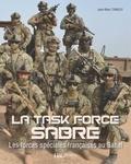Jean-Marc Tanguy - La Task Force Sabre - Les forces spéciales françaises au Sahel.