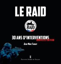 Jean-Marc Tanguy - Le RAID - 30 ans d'interventions.
