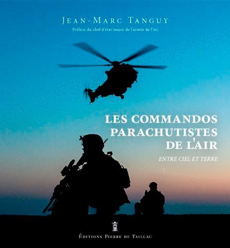 Les commandos parachutistes de l'air. Entre ciel et terre
