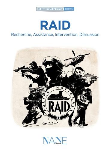 RAID. Recherche, Assistance, Intervention, Dissuasion