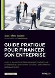 Jean-Marc Tariant - Guide pratique pour financer son entreprise.