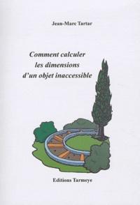 Jean-Marc Tartar - Comment calculer les dimensions d'un objet inaccessible.