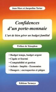 Jean-Marc Tartar et Jacqueline Tartar - Confidences d'un porte-monnaie - L'art de bien gérer un budget familial.