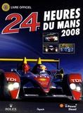 Jean-Marc Teissèdre et Christian Moity - 24 Heures du Mans 2008 - Le livre officiel de la plus grande course d'endurance du monde.