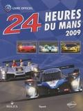Jean-Marc Teissèdre et Christian Moity - 24 Heures du Mans 2009 - Le livre officiel de la plus grande course d'endurance du monde.