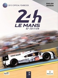 Jean-Marc Teissèdre et Alain Bienvenu - 24 Hours Le Mans 83e édition - The Yearbook of the greatest endurance race in the world.