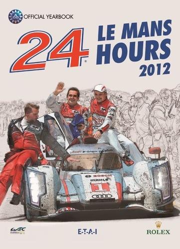 Jean-Marc Teissèdre et Christian Moity - 24 Le Mans Hours 2012 - Edition en anglais.