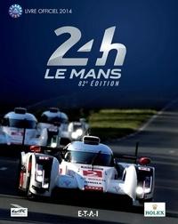 Jean-Marc Teissèdre et Alain Bienvenu - 24h Le Mans 82e édition - Le livre officiel de la plus grande course d'endurance du monde.