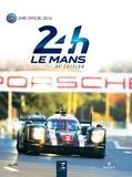 Jean-Marc Teissèdre et Alain Bienvenu - 24h Le Mans 84e édition - Le livre officiel de la plus grande course d'endurance du monde.