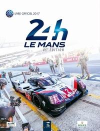 Jean-Marc Teissèdre et Thibaut Villemant - 24h Le Mans 85e édition - Le livre officiel de la plus grande course d'endurance du monde.