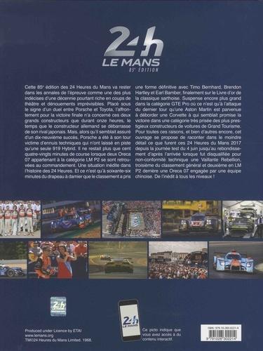 24h Le Mans 85e édition. Le livre officiel de la plus grande course d'endurance du monde  Edition 2017