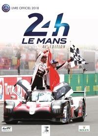 Jean-Marc Teissèdre et Thibaut Villemant - 24h Le Mans 86e édition - Le livre officiel de la plus grande course d'endurance du monde.