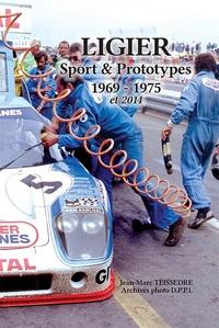 Jean-Marc Teissèdre - Ligier, Prototypes et GT 1969-1975 et 2014.