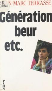 Jean-Marc Terrasse - Génération beur, etc. - La France en couleurs.