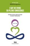 Jean-Marc TERREL - L'art de vivre en pleine conscience - Surmontez vos peurs, apaisez votre esprit et savourez l'instant présent..
