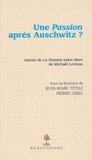 Jean-Marc Tétaz et Pierre Gisel - Une Passion après Auschwitz ? - A l'occasion de La Passion selon Marc de Michaël Levinas.