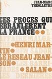 Jean-Marc Théolleyre - Ces procès qui ébranlèrent la France.