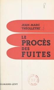 Jean-Marc Théolleyre - Le procès des fuites.