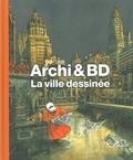 Jean-Marc Thévenet et Francis Rambert - Archi et BD - La ville dessinée.