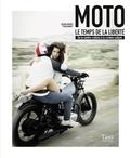 Jean-Marc Thévenet - Moto, le temps de la liberté - De la contre-culture à la custom culture.