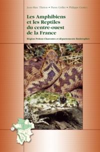 Jean-Marc Thirion et Pierre Grillet - Les Amphibiens et les Reptiles du centre-ouest de la France - Région Poitou-Charentes et départements limitrophes.