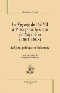 Le voyage de Pie VII à Paris pour le sacre de Napoléon (1804-1805) - Religion, politique et diplomatie.pdf
