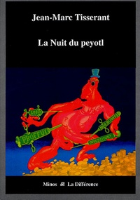 Jean-Marc Tisserand - La Nuit du peyotl.